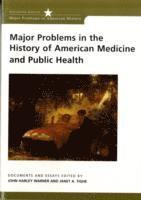 Major Problems in the History of American Medicine and Public Health (h�ftad)