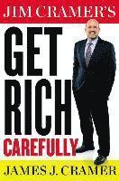 Jim Cramer's Get Rich Carefully (inbunden)