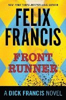 Front Runner: A Dick Francis Novel (h�ftad)