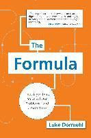 The Formula: How Algorithms Solve All Our Problems . . . and Create More (h�ftad)