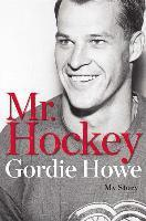 Mr. Hockey: My Story (inbunden)