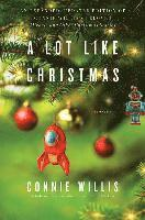 A Lot Like Christmas: Stories / Connie Willis
