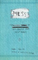 Mess: The Manual of Accidents and Mistakes (h�ftad)