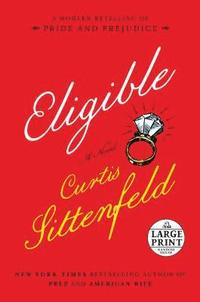 Eligible: A Modern Retelling of Pride and Prejudice (h�ftad)