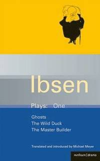 Ibsen Plays: v.1 'Ghosts', 'The Wild Duck', 'The Master Builder' (h�ftad)