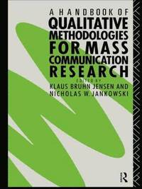 A Handbook of Qualitative Methodologies for Mass Communication Research (h�ftad)