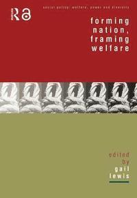 Forming Nation, Framing Welfare (h�ftad)