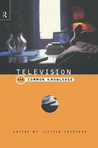 Television and Common Knowledge (h�ftad)