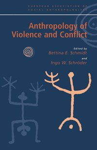 Anthropology of Violence and Conflict (h�ftad)