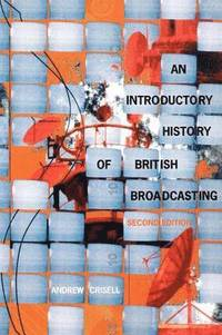 An Introductory History of British Broadcasting (h�ftad)