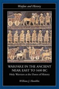Warfare in the Ancient Near East to 1600 BC (h�ftad)