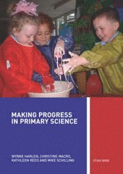 Making Progress in Primary Science (h�ftad)