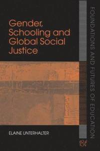 Gender, Schooling and Global Social Justice