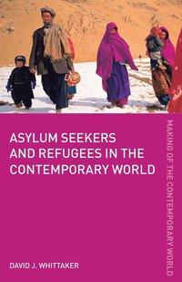 Asylum Seekers and Refugees in the Contemporary World (h�ftad)