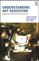 Understanding Art Education (h�ftad)