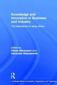 Knowledge and Innovation in Business and Industry (h�ftad)