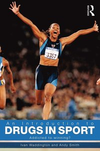An Introduction to Drugs in Sport (h�ftad)