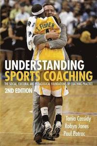 Understanding Sports Coaching (h�ftad)