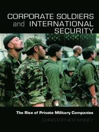 Corporate Soldiers and International Security (h�ftad)