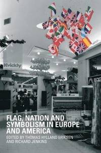 Flag, Nation and Symbolism in Europe and America (h�ftad)