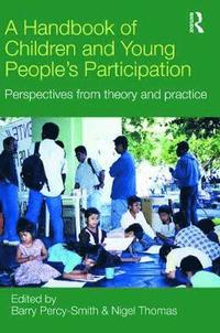 A Handbook of Children and Young People's Participation (h�ftad)