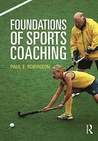 Foundations of Sports Coaching (h�ftad)