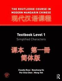 The Routledge Course in Modern Mandarin Chinese: Level 1 Textbook, Simplified Characters (h�ftad)
