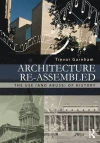 Architecture Re-assembled (h�ftad)