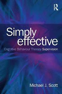 Simply Effective CBT Supervision (h�ftad)
