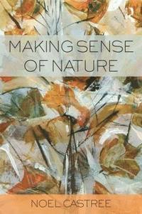 Making Sense of Nature (h�ftad)