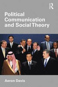 Political Communication and Social Theory (h�ftad)