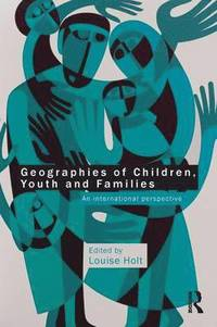 Diverse Spaces of Childhood and Youth: Gender and socio-cultural differences Ruth Evans and Louise Holt