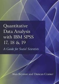 Quantitative Data Analysis with IBM SPSS 17, 18 &; 19 (h�ftad)
