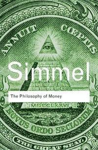 The Philosophy of Money (h�ftad)