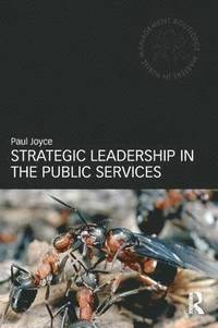 Strategic Leadership in the Public Services (h�ftad)