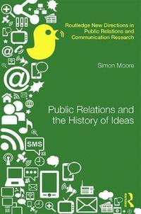 Public Relations and the History of Ideas (inbunden)
