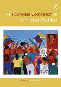 The Routledge Companion to Art and Politics