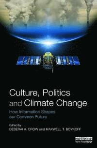 Culture, Politics and Climate Change (h�ftad)