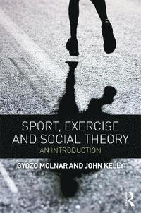 Sport, Exercise and Social Theory (h�ftad)