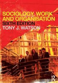 Sociology, Work and Organisation (h�ftad)