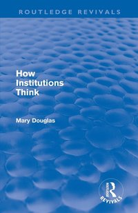 How Institutions Think (h�ftad)