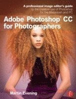 Adobe Photoshop CC for Photographers (h�ftad)