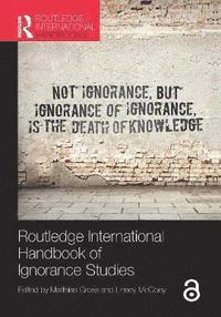 Routledge International Handbook of Ignorance Studies