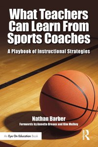 What Teachers Can Learn from Sports Coaches (h�ftad)