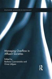 Managing Overflow in Affluent Societies (h�ftad)