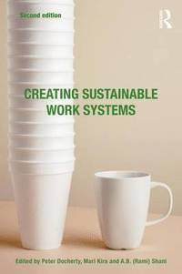 Creating Sustainable Work Systems (h�ftad)