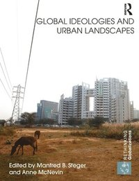 Global Ideologies and Urban Landscapes (inbunden)