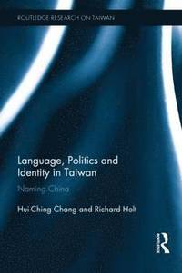 Language, Politics and Identity in Taiwan (inbunden)