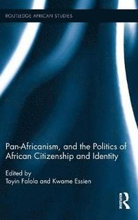 Pan-Africanism, and the Politics of African Citizenship and Identity (h�ftad)