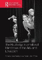 The Routledge International Handbook of the Arts and Education (h�ftad)